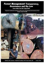 Forest management transparency, governance and the law: Case studies from the Congo Basin