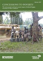 Concessions to poverty: The environmental, social and economic impacts of industrial logging concessions in Africa's rainforests